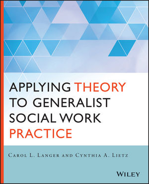 Wiley: Applying Theory to Generalist Social Work Practice - Carol ...