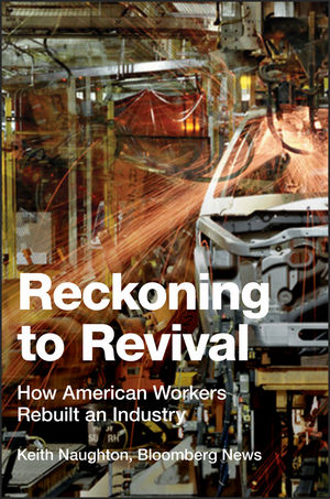 Reckoning to Revival: How American Workers Rebuilt an Industry
