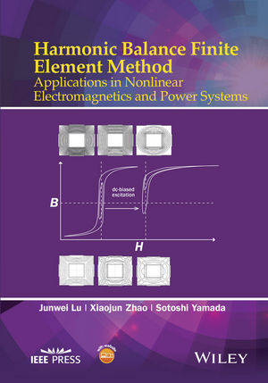 Harmonic Balance Finite Element Method: Applications in Nonlinear Electromagnetics and Power Systems (1118975766) cover image