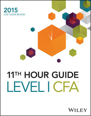 Wiley 11th Hour Guide for 2015 Level I CFA