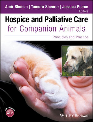 Hospice and Palliative Care for Companion Animals: Principles and Practice (1119036666) cover image