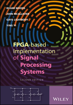 FPGA-based Implementation of Signal Processing Systems, 2nd Edition (1119077966) cover image