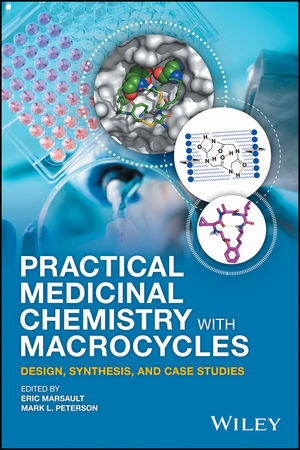 Practical Medicinal Chemistry with Macrocycles: Design, Synthesis, and Case Studies (1119092566) cover image