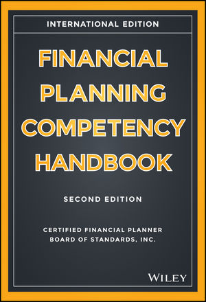 Financial Planning Competency Handbook, 2nd Edition (International Edition)