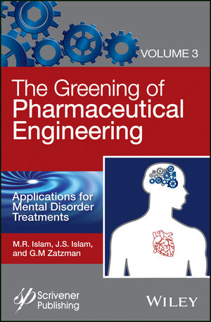 The Greening of Pharmaceutical Engineering, Volume 3, Applications for Mental Disorder Treatments