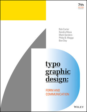 Typographic Design: Form and Communication, 7th Edition