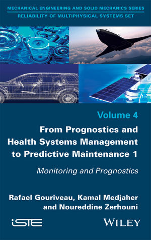 From Prognostics and Health Systems Management to Predictive Maintenance 1: Monitoring and Prognostics (1119371066) cover image