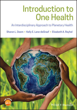 Introduction to One Health: An Interdisciplinary Approach to Planetary Health