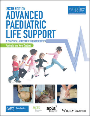 Advanced Paediatric Life Support, Australia and New Zealand: A Practical Approach to Emergencies, 6th Edition (1119385466) cover image
