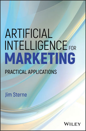 Artificial Intelligence for Marketing: Practical Applications (1119406366) cover image