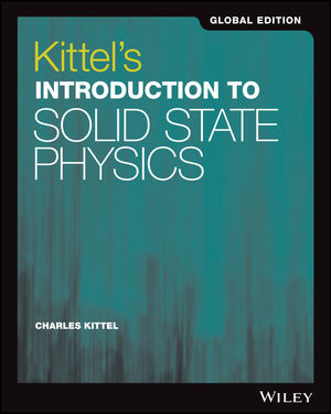 Kittel's Introduction to Solid State Physics, 9th Edition, Global Edition