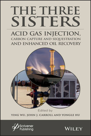 The Three Sisters: Acid Gas Injection, Carbon Capture and Sequestration, and Enhanced Oil Recovery, Volume 7