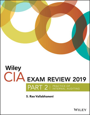 Wiley CIAexcel Exam Review 2019, Part 2: Practice of Internal Auditing