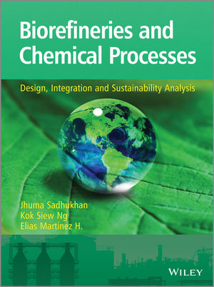 Biorefineries and Chemical Processes: Design, Integration and Sustainability Analysis (1119990866) cover image