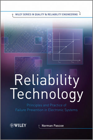 Reliability Technology: Principles and Practice of Failure Prevention in Electronic Systems (1119991366) cover image