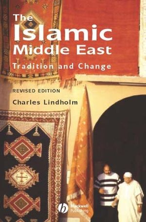 The Islamic Middle East: Tradition and Change, 2nd Edition (1405101466) cover image