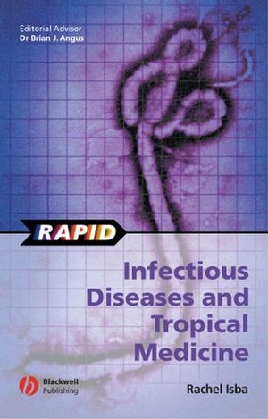 Rapid Infectious Diseases and Tropical Medicine (1405140666) cover image