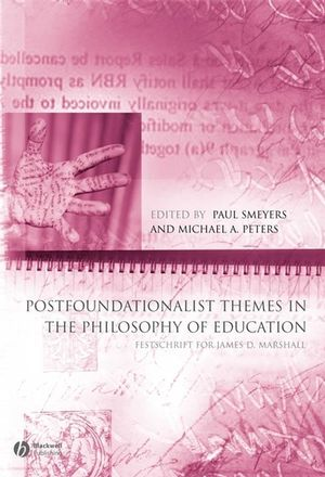 Postfoundationalist Themes In The Philosophy of Education: Festschrift for James D. Marshall (1405145366) cover image
