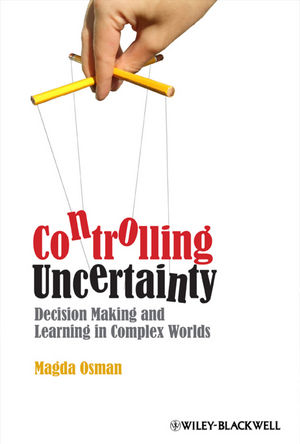 Controlling Uncertainty: Decision Making and Learning in Complex Worlds (1405199466) cover image