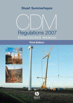 CDM Regulations 2007 Procedures Manual, 3rd Edition (1444302566) cover image