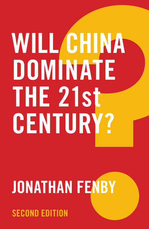 Will China Dominate the 21st Century?, 2nd Edition (1509510966) cover image