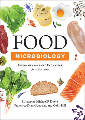 Food Microbiology: Fundamentals and Frontiers, 5th Edition