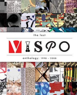 The Last Vispo Anthology: Visual Poetry 1998 - 2008