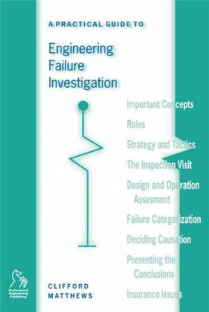 A Practical Guide to Engineering Failure Investigation (1860580866) cover image