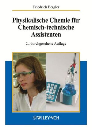 Physikalische Chemie für Chemisch-technische Assistenten, 2., durchgesehene Auflage