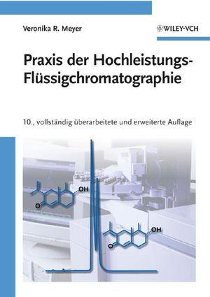 Praxis der Hochleistungs-Flüssigchromatographie, 10. Auflage