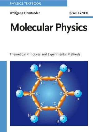 Molecular Physics: Theoretical Principles and Experimental Methods (3527405666) cover image