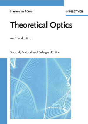 Theoretical Optics: An Introduction, 2nd, Revised and Enlarged Edition