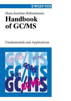 Handbook of GC/MS: Fundamentals and Applications