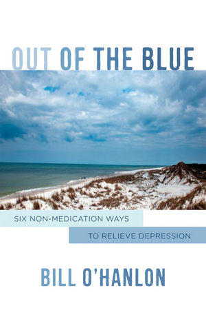 Out of the Blue Six Non-Medication Ways to Relieve Depression
