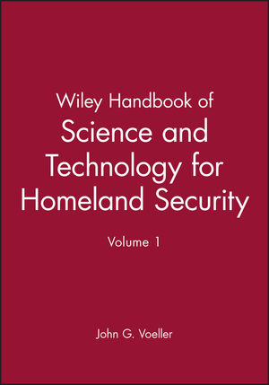 Wiley Handbook of Science and Technology for Homeland Security, Volume 1