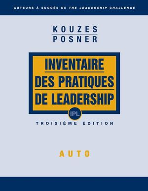 IPL Inventaire des Pratiques de Leadership / LPI Leadership Practices Inventory (Self)