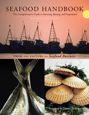 Seafood Handbook: The Comprehensive Guide to Sourcing, Buying and Preparation, 2nd Edition