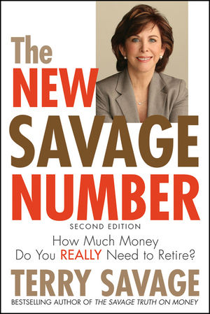 The New Savage Number: How Much Money Do You Really Need to Retire?, 2nd Edition