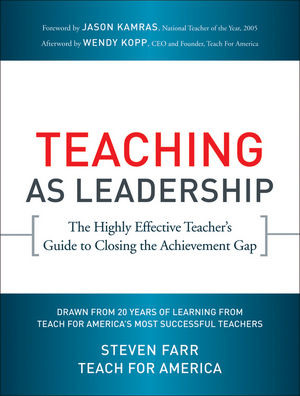 Teaching As Leadership: The Highly Effective Teacher