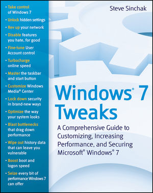 Windows 7 Tweaks: A Comprehensive Guide on Customizing, Increasing Performance, and Securing Microsoft Windows 7 (0470633867) cover image