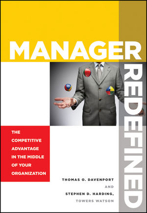 Manager Redefined: The Competitive Advantage in the Middle of Your Organization (0470884967) cover image
