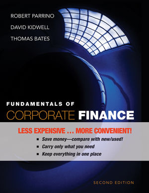Fundamentals of Corporate Finance, 2nd Edition Binder Ready Version