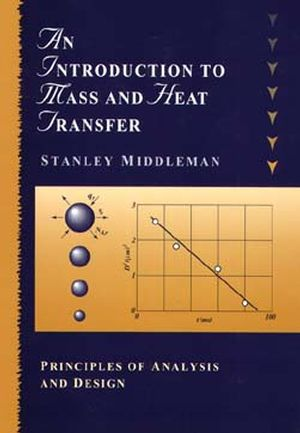 An Introduction to Mass and Heat Transfer: Principles of Analysis and Design (0471111767) cover image