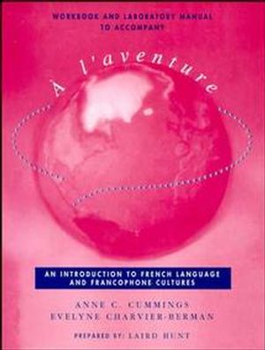 Workbook and Laboratory Manual to accompany À l'aventure: An Introduction to French Language and Francophone Cultures