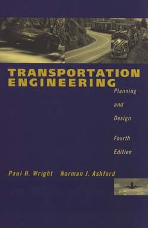 Transportation Engineering: Planning and Design, 4th Edition