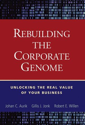 Rebuilding the Corporate Genome: Unlocking the Real Value of Your Business (0471250767) cover image