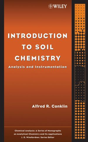 Introduction to Soil Chemistry: Analysis and Instrumentation (0471460567) cover image