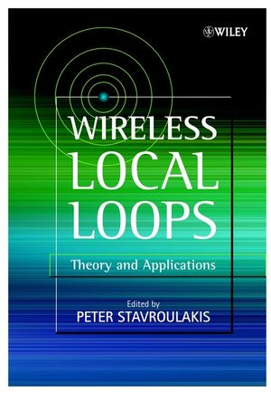 Wireless Local Loops: Theory and Applications
