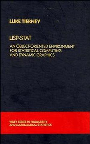 LISP-STAT: An Object-Oriented Environment for Statistical Computing and Dynamic Graphics