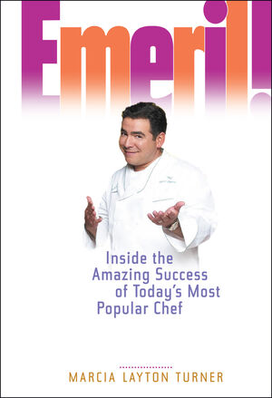 Emeril!: Inside the Amazing Success of Today's Most Popular Chef